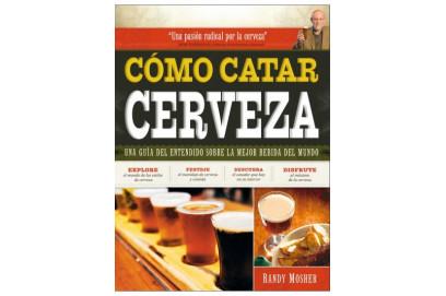 COMO CATAR CERVEZA - Randy Mosher